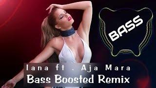 Aja Mara DJ Remix BASS BOOSTED MUSIC MIX Iana Feat Alessandra