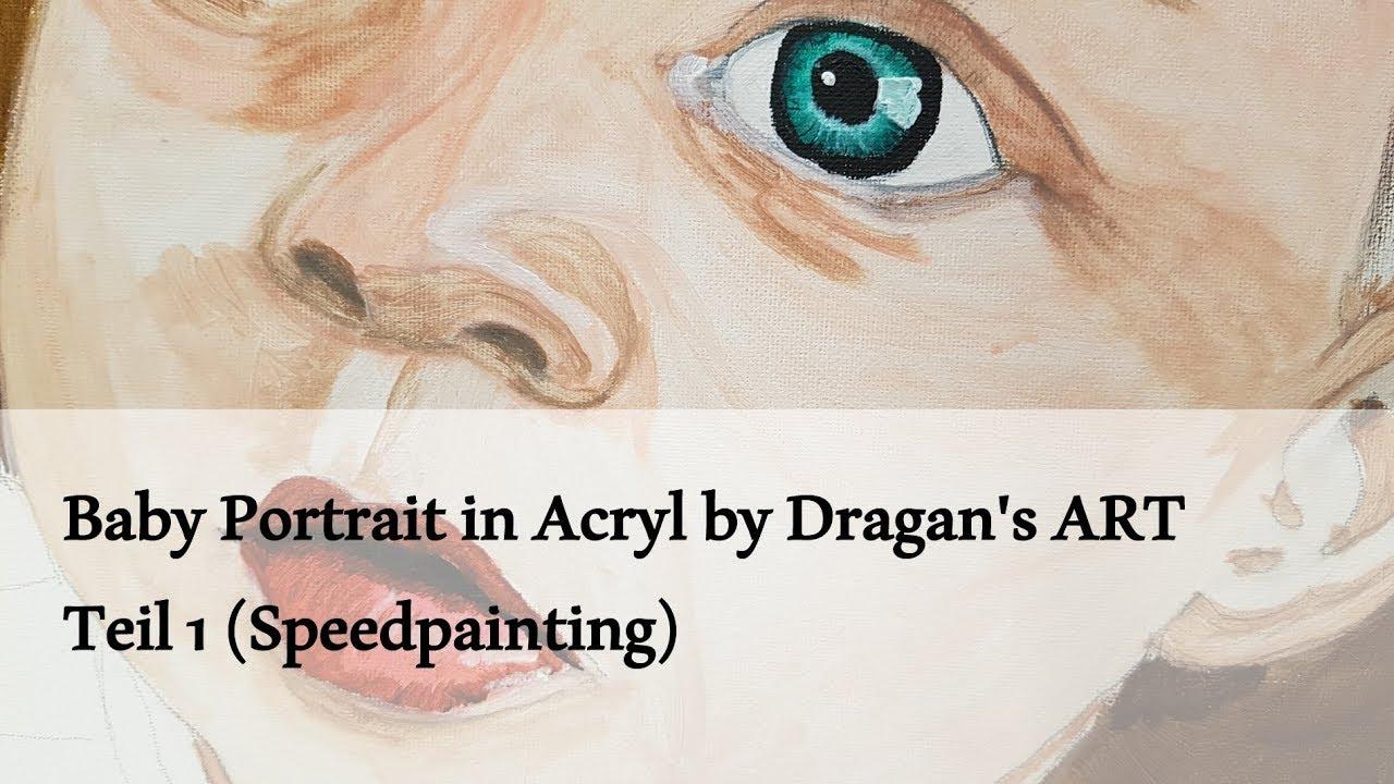 Baby Portrait Malen Mit Acryl Auf Dragans Art Teil 1 Youtube
