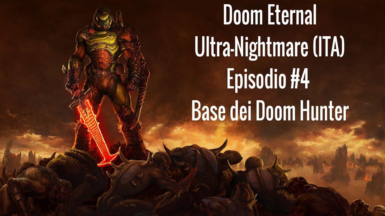 Doom Eternal Ultra-Nightmare (ITA) #4 - Base dei Doom Hunter