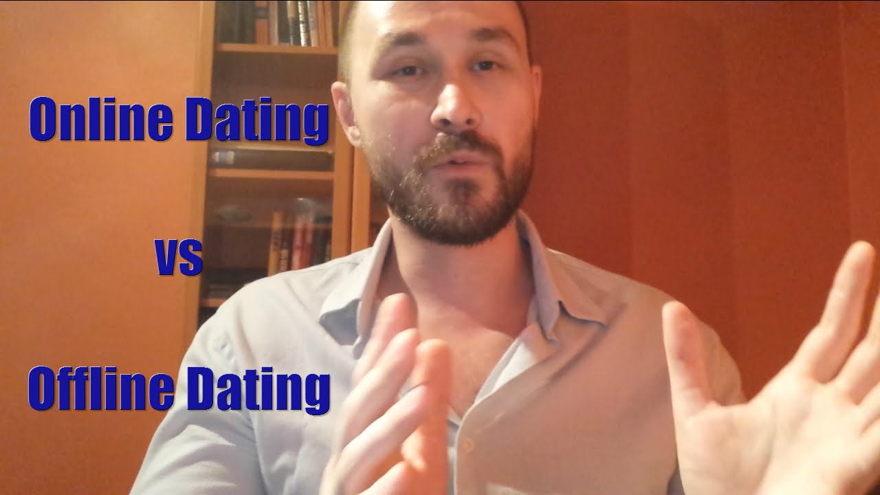 Online dating vs offline dating