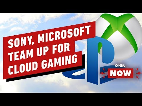 Sony Microsoft Partnering to Improve Cloud Gaming Streaming Platforms - IGN Now