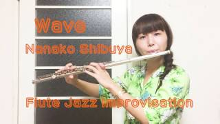 Wave - Jazz Flute Improvisation -ジャズアドリブ thumbnail