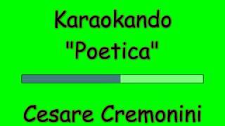 Karaoke Italiano - Poetica - Cesare Cremonini ( Testo )
