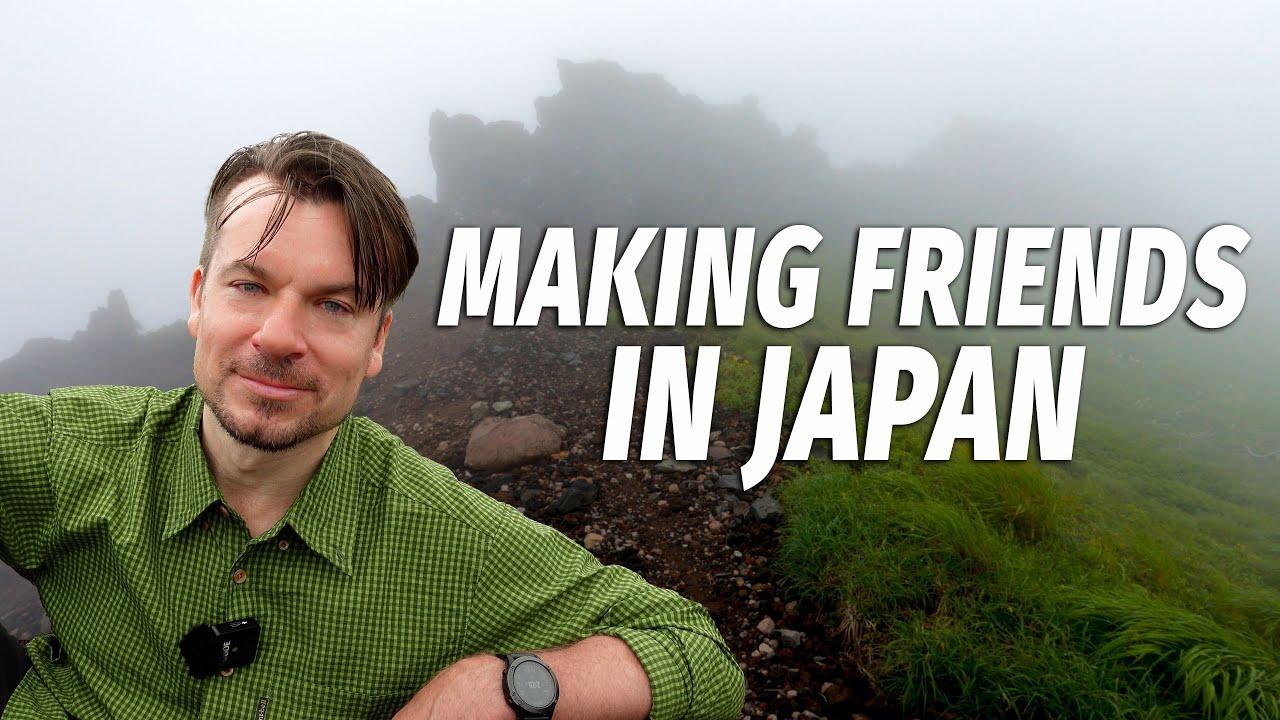 Is it hard to make friends in Japan?