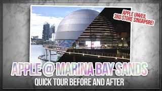 Apple @ Marina Bay Sands | Quick Tour Before and After