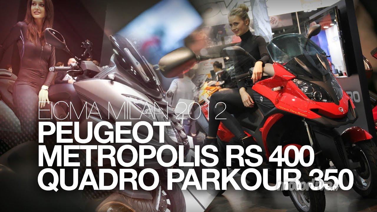 Metropolis 400 Rs : peugeot metropolis rs 400 quadro parkour 350 eicma 2012 youtube ~ Medecine-chirurgie-esthetiques.com Avis de Voitures