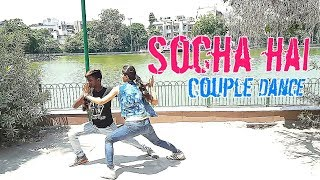 Socha Hai | Dance Video | COUPLE DANCE | Emraan Hashmi | BAADSHAHO | Choreography