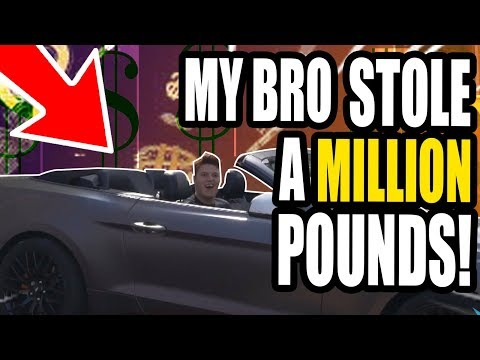 MY BRO STOLE A MILLION POUNDS **PRANK!**