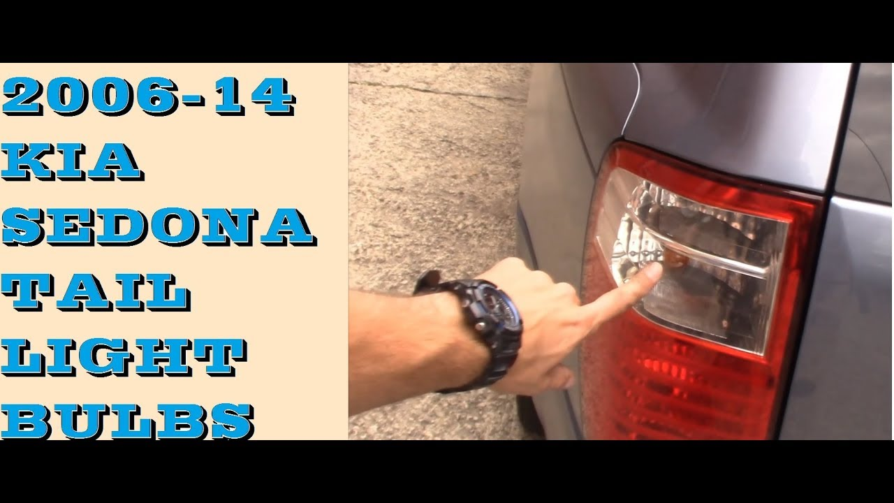 How To Change Replace Tail Light Bulbs In 2006 2017 Kia Sedona