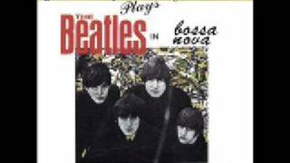 Beatles in Bossa Nova - I Sould Have Known Better