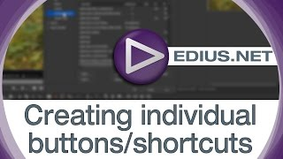 EDIUS.NET Podcast - Creating individual buttons/shortcuts