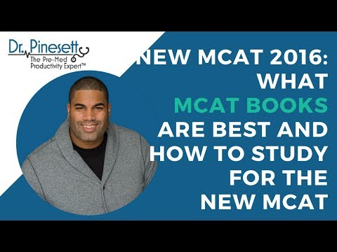 New MCAT 2016: What MCAT Books are Best and How To Study For The New MCAT
