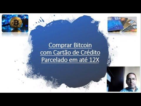 Comprar Bitcoin Com Cartão De Crédito Em Até 12X