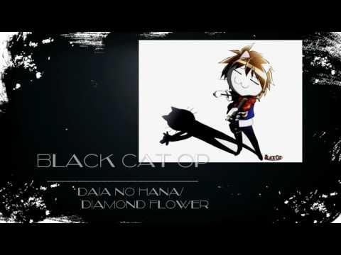 Black Cat - Daia No Hana/Diamond Flower ♥English Cover♥