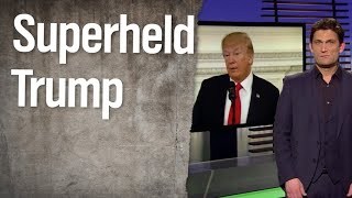 Christian Ehring: Superheld Donald Trump