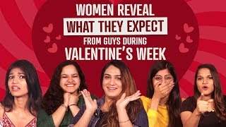 Women Reveal What They Expect From Guys During Valentine's Day | Pinkvilla | Lifestyle | Fashion
