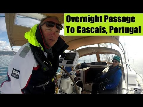 Ep 42 Finally Sailing! Overnight Passage to Cascais Portugal