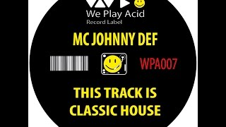 MC Johnny Def - This Track Is Classic House [Vocal]