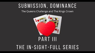 #31 The In-Sight-Full Series Part III~ Submission, Dominance ~ Brought to you by the BEM Collective