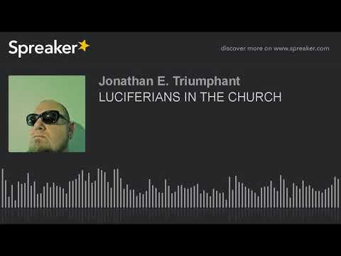 LUCIFERIANS IN THE CHURCH 7