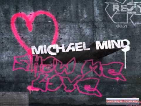 Michael MindShow Me Love CLUB MIX !!!