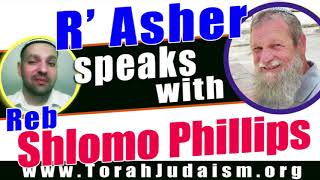 R' Asher speaks with Reb Shlomo Phillips
