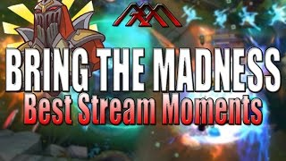 BRING THE MADNESS! - Best Stream Moments #18 - League of Legends
