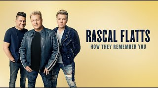 """Rascal Flatts - The Story Behind the Song """"How They Remember You"""""""