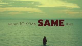 MELISSES - TO KYMA (SAME Remix)