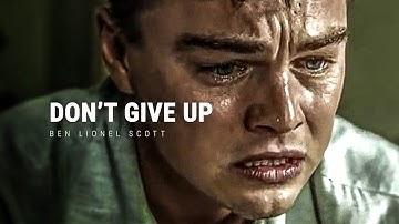 DON'T GIVE UP - Powerful Motivational Speech