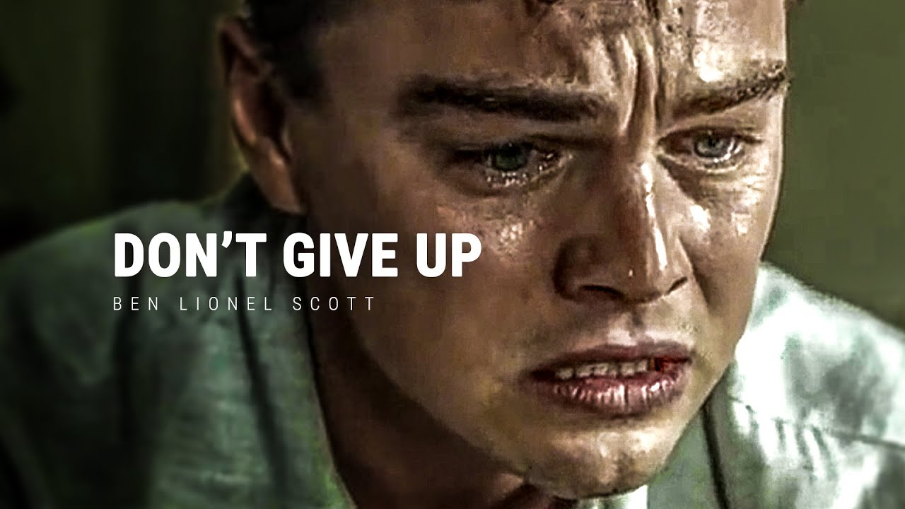 DON'T GIVE UP - Powerful Motivational Speech