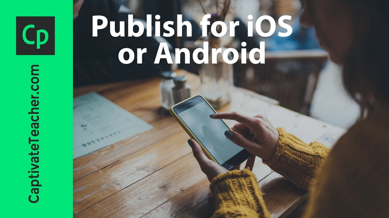 Publish Your Adobe Captivate eLearning as an iOS or Android App