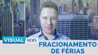 FRACIONAMENTO DE FÉRIAS | Visual News