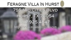 Feragne Villa In Hurst - REVIEWS - Wedding and Event Venue Hurst and Fort Worth Texas reviews