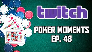 Twitch Poker Moments ep. 48