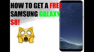 [4K] HOW TO GET A FREE SAMSUNG GALAXY S8! *WORKING*  *NO SCAM*
