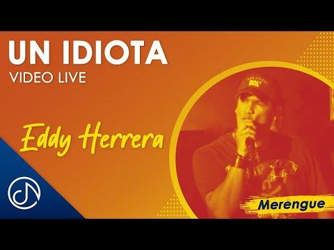 El Idiota – Eddy Herrera [VIDEO OFICIAL]