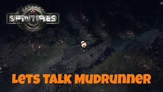Spintires - LETS TALK MUDRUNNER