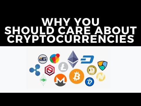 Why you should care about Cryptocurrencies like Bitcoin