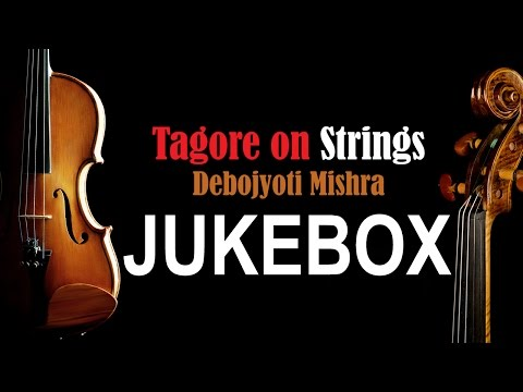 Tagore On Strings | Debojyoti Mishra Plays...