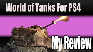 My Review of World Of Tanks On PS4