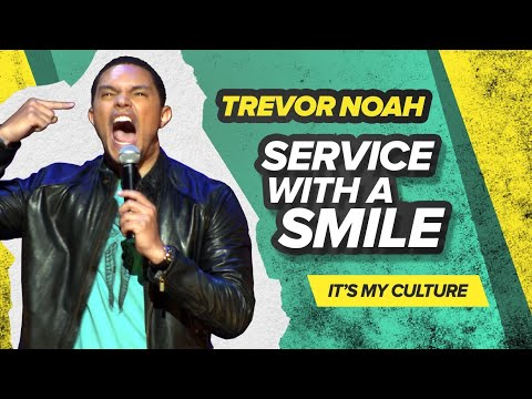 'Service With A Smile' - Trevor Noah - (It's My Culture) RE-RELEASE