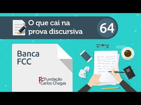 O que cai na prova discursiva 64 – Banca FCC