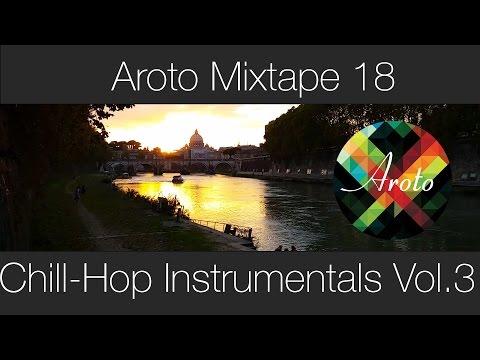 ♪ Chill-Hop Instrumentals Vol.3 - Mixtape 18 - Aroto ♪
