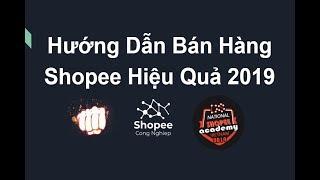 Hướng dẫn bán hàng trên shopee 2019