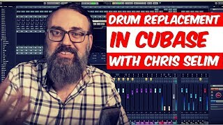 Drum Replacement in Cubase 9.5 with Chris Selim - Warren Huart: Produce Like A Pro
