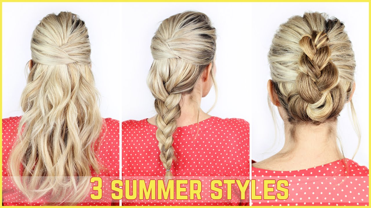3 Easy Summer Hairstyles Youtube