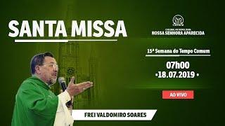 Santa Missa - 18/07/19 - 07:00 - Frei Valdo - Catedral de Montes Claros