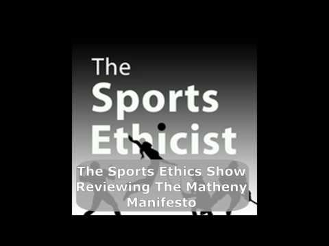 The Sports Ethic Show Reviewing The Matheny Manifesto