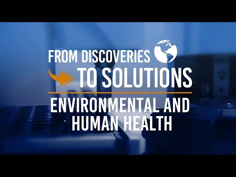 From Discoveries To Solutions: Environment & Human Health (Full Video)